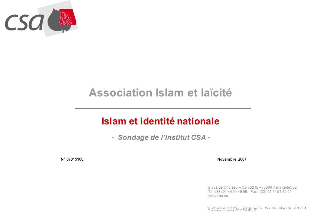 1 ASSOCIATION ISLAM ET LAÏCITE Islam et identité nationale N° 0701510C Novembre 2007 2, rue de Choiseul – CS 70215 – 75086 Paris cedex 02 Tél. (33) 01