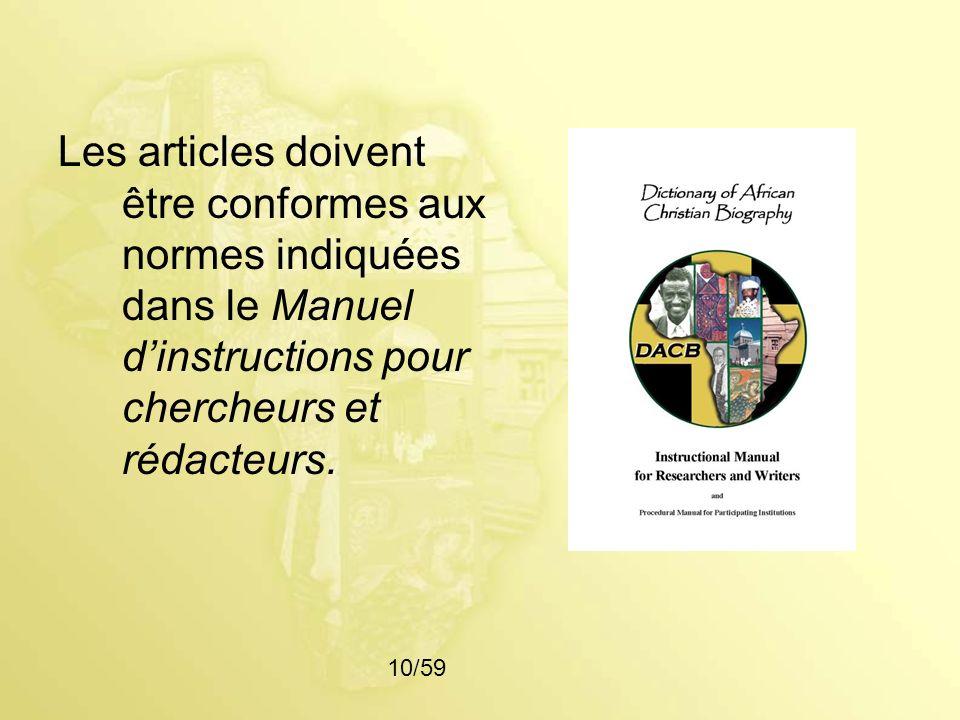 Les articles doivent être conformes aux normes indiquées dans le Manuel dinstructions pour chercheurs et rédacteurs. 10/59