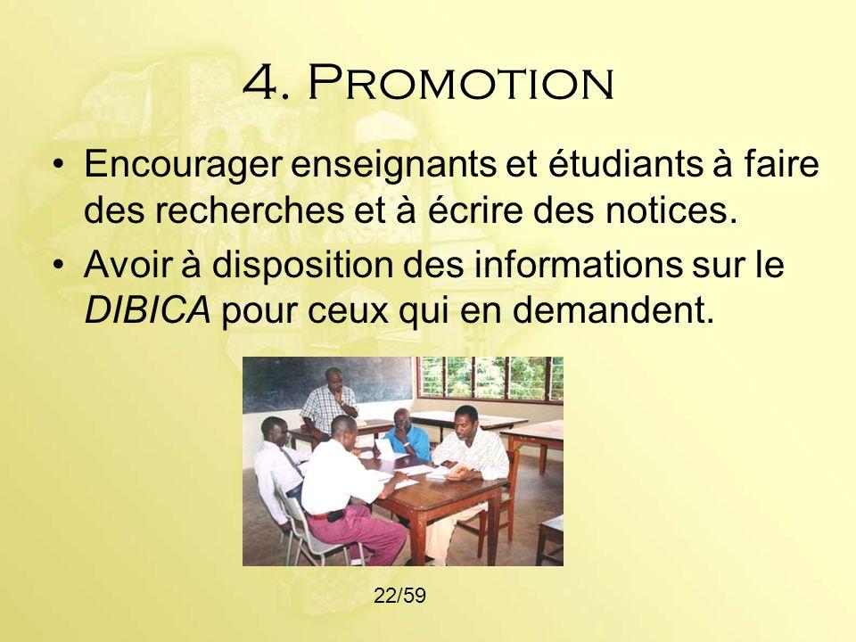 4. Promotion Encourager enseignants et étudiants à faire des recherches et à écrire des notices. Avoir à disposition des informations sur le DIBICA po
