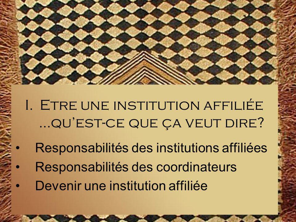 Comment devenir une institution affiliée 1.Envoyer le formulaire 2.Activer le statut dinstitution affiliée 3.Rester en contact