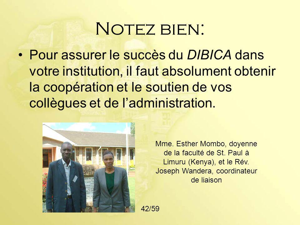 Notez bien: Pour assurer le succès du DIBICA dans votre institution, il faut absolument obtenir la coopération et le soutien de vos collègues et de la