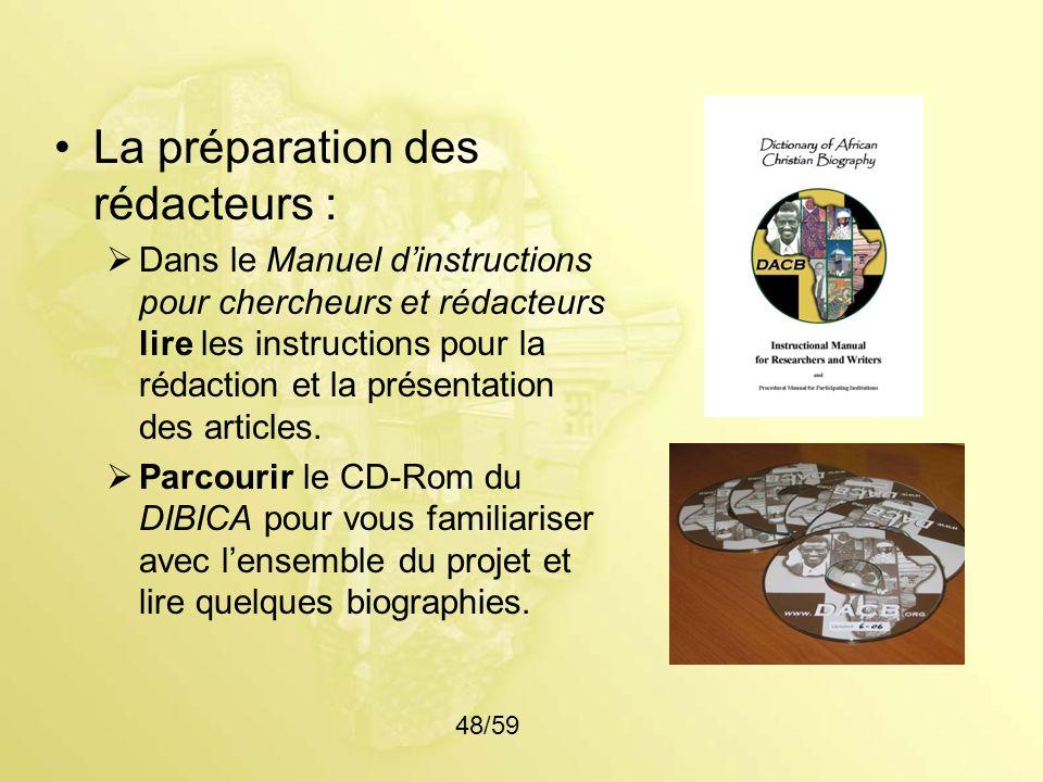 La préparation des rédacteurs : Dans le Manuel dinstructions pour chercheurs et rédacteurs lire les instructions pour la rédaction et la présentation