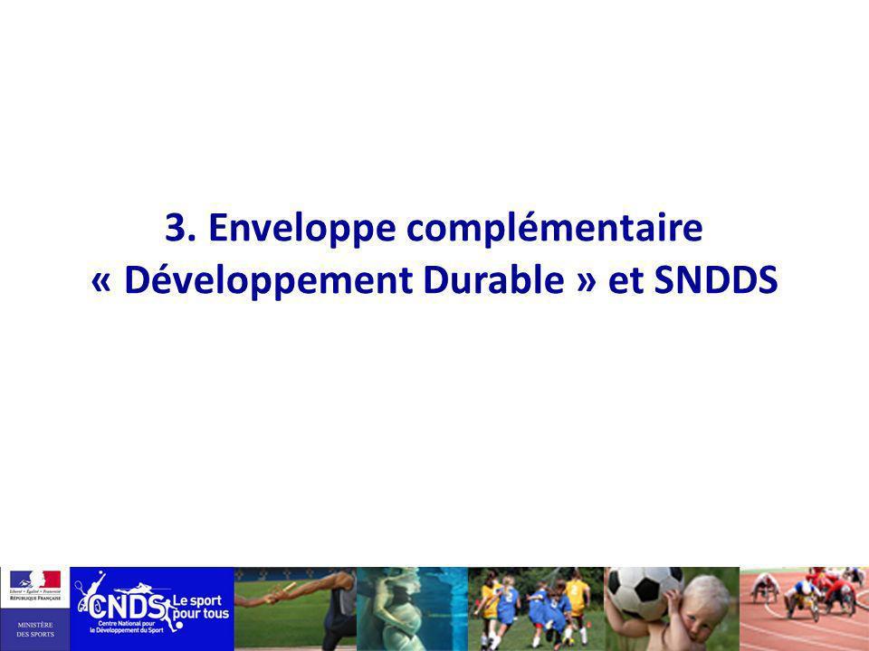 3. Enveloppe complémentaire « Développement Durable » et SNDDS