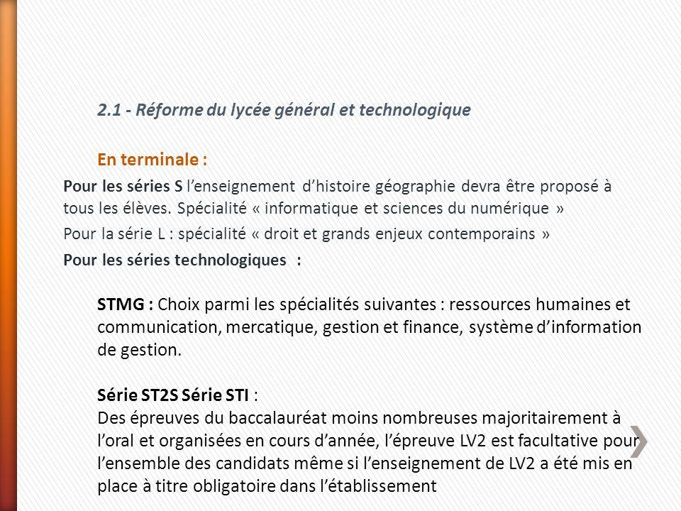 2.1 - Réforme du lycée général et technologique En terminale : Pour les séries S lenseignement dhistoire géographie devra être proposé à tous les élèv