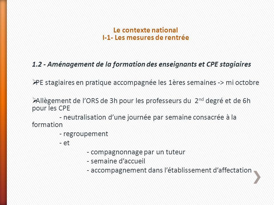 Le contexte national I-1- Les mesures de rentrée 1.2 - Aménagement de la formation des enseignants et CPE stagiaires PE stagiaires en pratique accompa