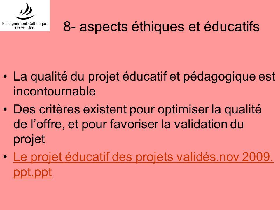 8- aspects éthiques et éducatifs La qualité du projet éducatif et pédagogique est incontournable Des critères existent pour optimiser la qualité de lo