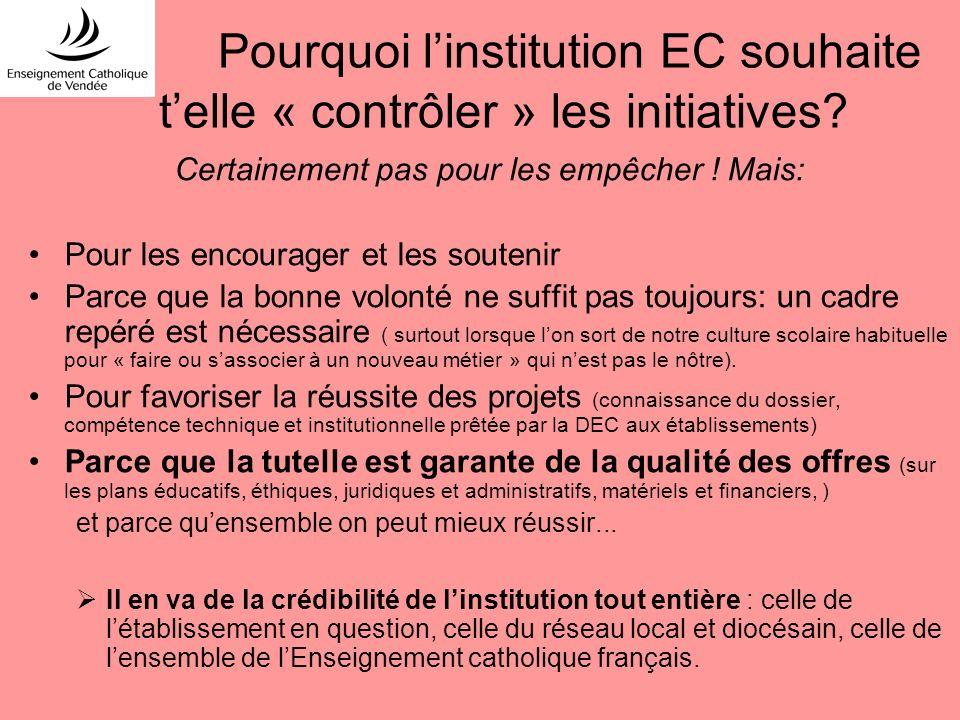Pourquoi linstitution EC souhaite telle « contrôler » les initiatives? Certainement pas pour les empêcher ! Mais: Pour les encourager et les soutenir