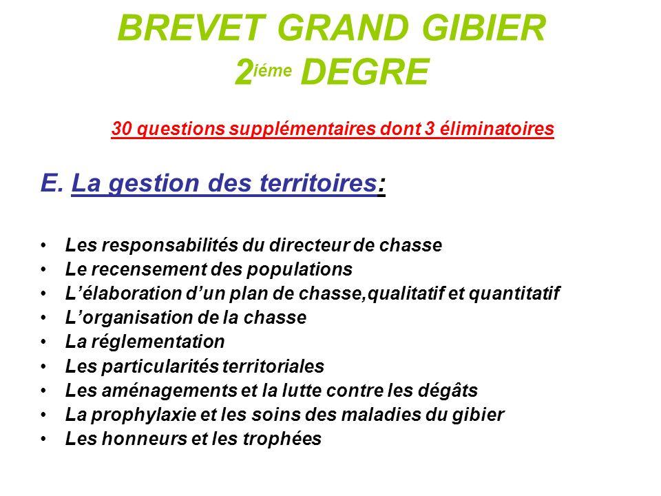 BREVET GRAND GIBIER 2 iéme DEGRE 30 questions supplémentaires dont 3 éliminatoires E. La gestion des territoires: Les responsabilités du directeur de