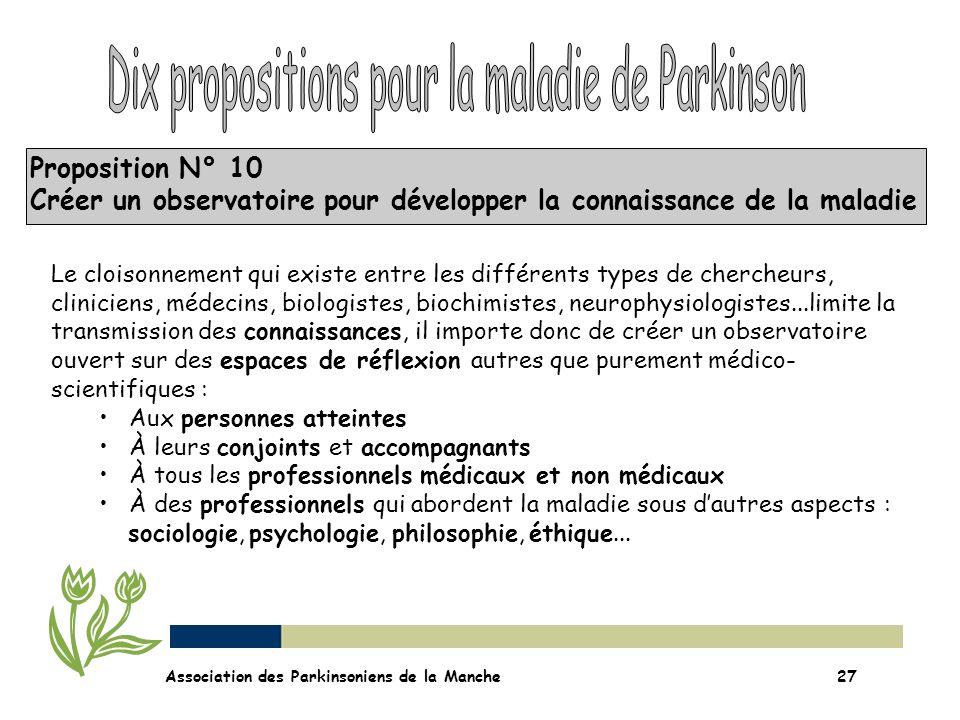 Proposition N° 10 Créer un observatoire pour développer la connaissance de la maladie Association des Parkinsoniens de la Manche27 Le cloisonnement qu