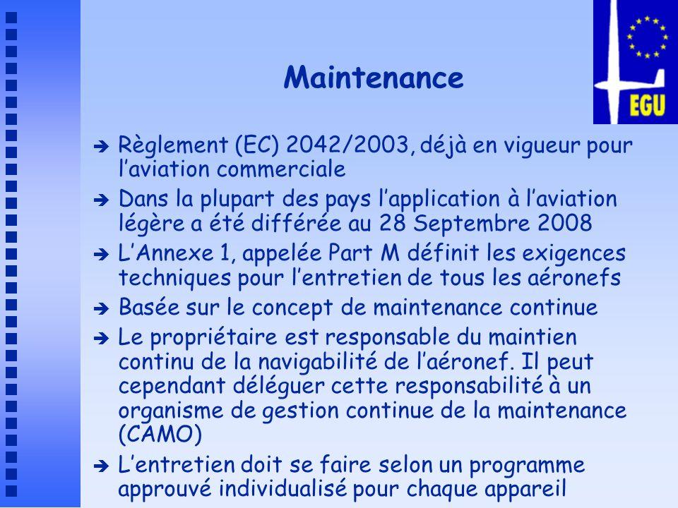 Maintenance Principes de la Part M è Le travail de maintenance doit être effectué dans un atelier agréé « Subpart F ».