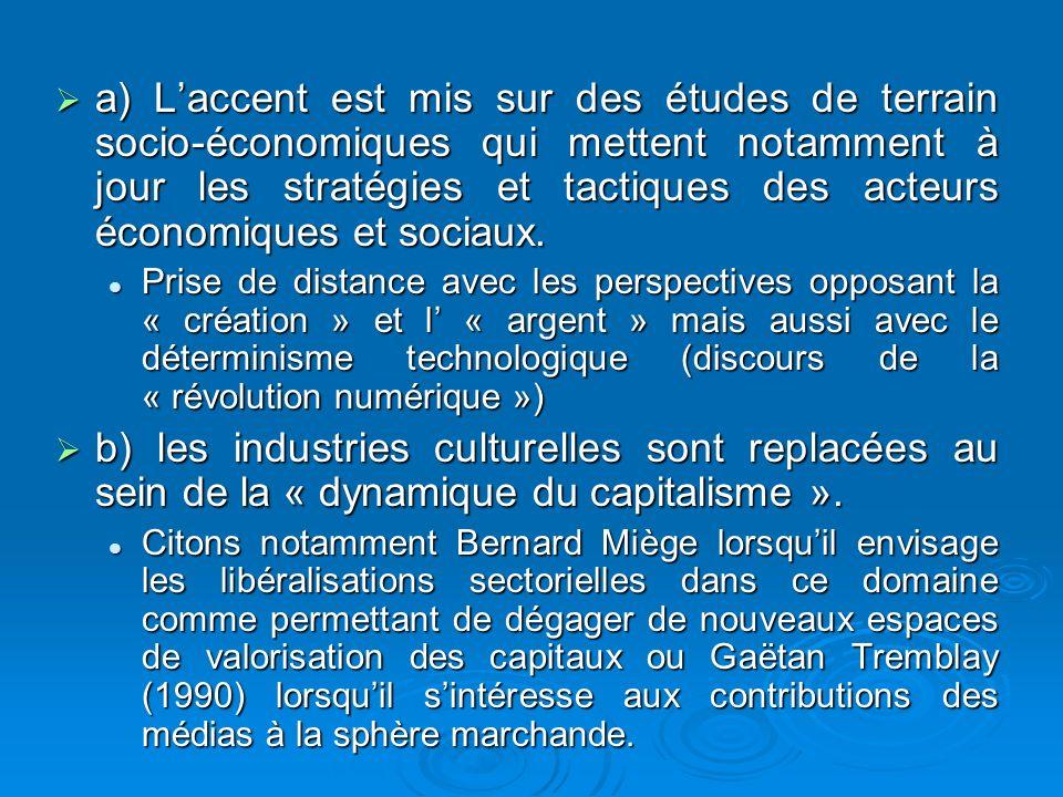 c) Les industries culturelles sont envisagées dans leur dimension politique.