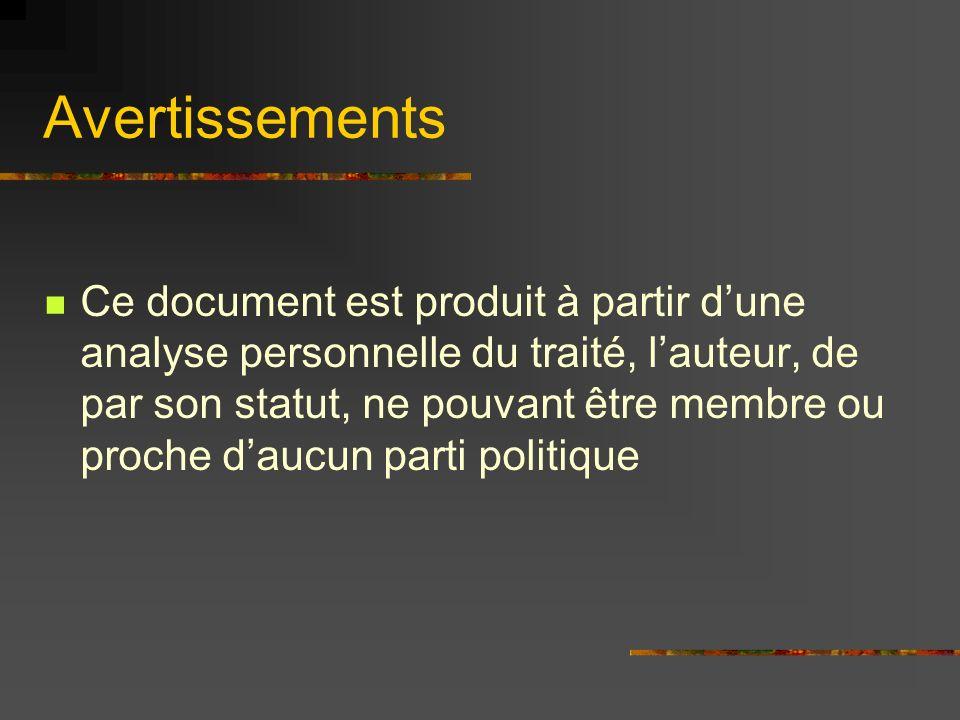 Avertissements Ce document est produit à partir dune analyse personnelle du traité, lauteur, de par son statut, ne pouvant être membre ou proche daucu