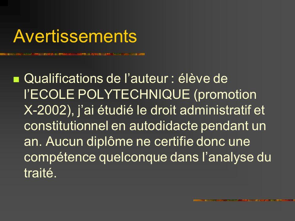 Avertissements Qualifications de lauteur : élève de lECOLE POLYTECHNIQUE (promotion X-2002), jai étudié le droit administratif et constitutionnel en a