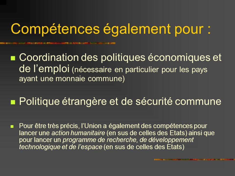 Compétences également pour : Coordination des politiques économiques et de lemploi (nécessaire en particulier pour les pays ayant une monnaie commune)