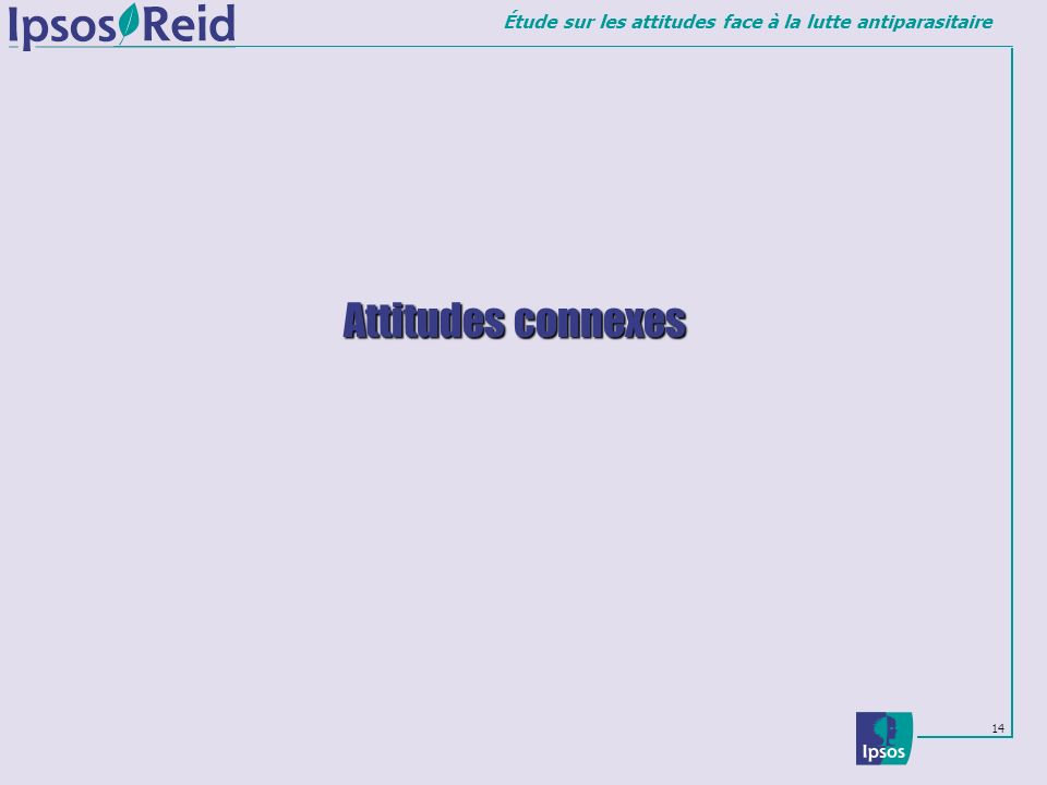 Étude sur les attitudes face à la lutte antiparasitaire 14 Attitudes connexes