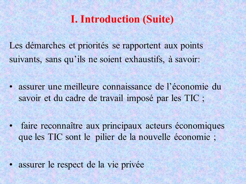 I. Introduction (Suite) Les démarches et priorités se rapportent aux points suivants, sans quils ne soient exhaustifs, à savoir: assurer une meilleure
