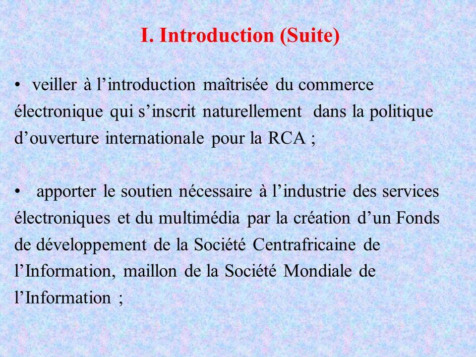 I. Introduction (Suite) veiller à lintroduction maîtrisée du commerce électronique qui sinscrit naturellement dans la politique douverture internation