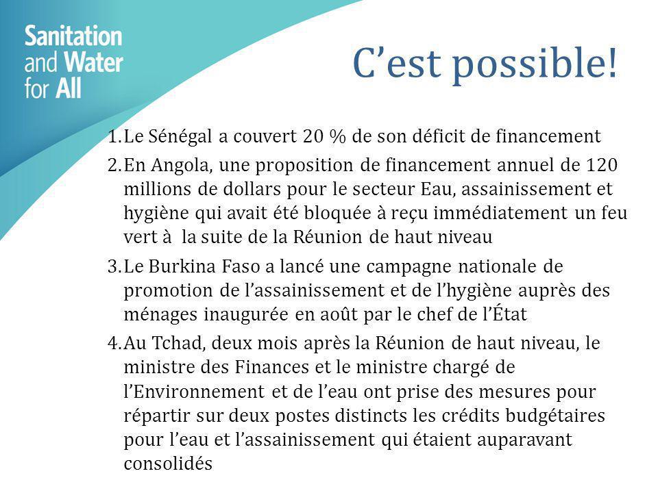 Cest possible! 1.Le Sénégal a couvert 20 % de son déficit de financement 2.En Angola, une proposition de financement annuel de 120 millions de dollars