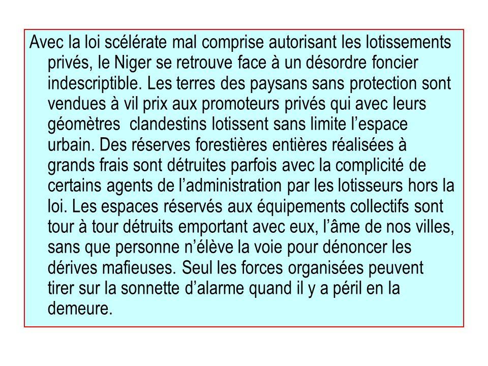 Avec la loi scélérate mal comprise autorisant les lotissements privés, le Niger se retrouve face à un désordre foncier indescriptible. Les terres des