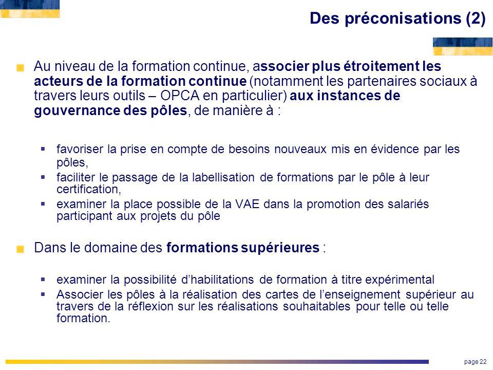 page 22 Des préconisations (2) Au niveau de la formation continue, associer plus étroitement les acteurs de la formation continue (notamment les parte