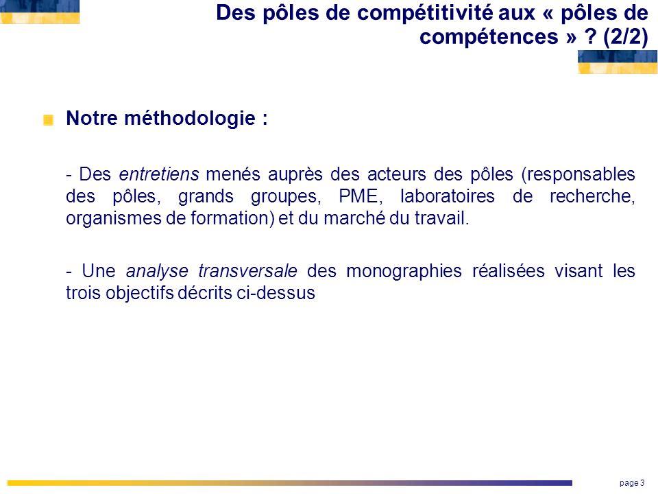 page 3 Des pôles de compétitivité aux « pôles de compétences » ? (2/2) Notre méthodologie : - Des entretiens menés auprès des acteurs des pôles (respo
