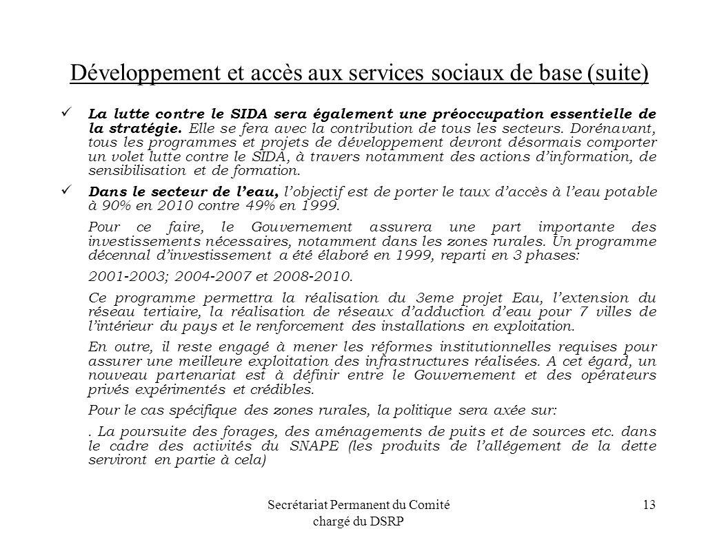 Secrétariat Permanent du Comité chargé du DSRP 13 Développement et accès aux services sociaux de base (suite) La lutte contre le SIDA sera également u