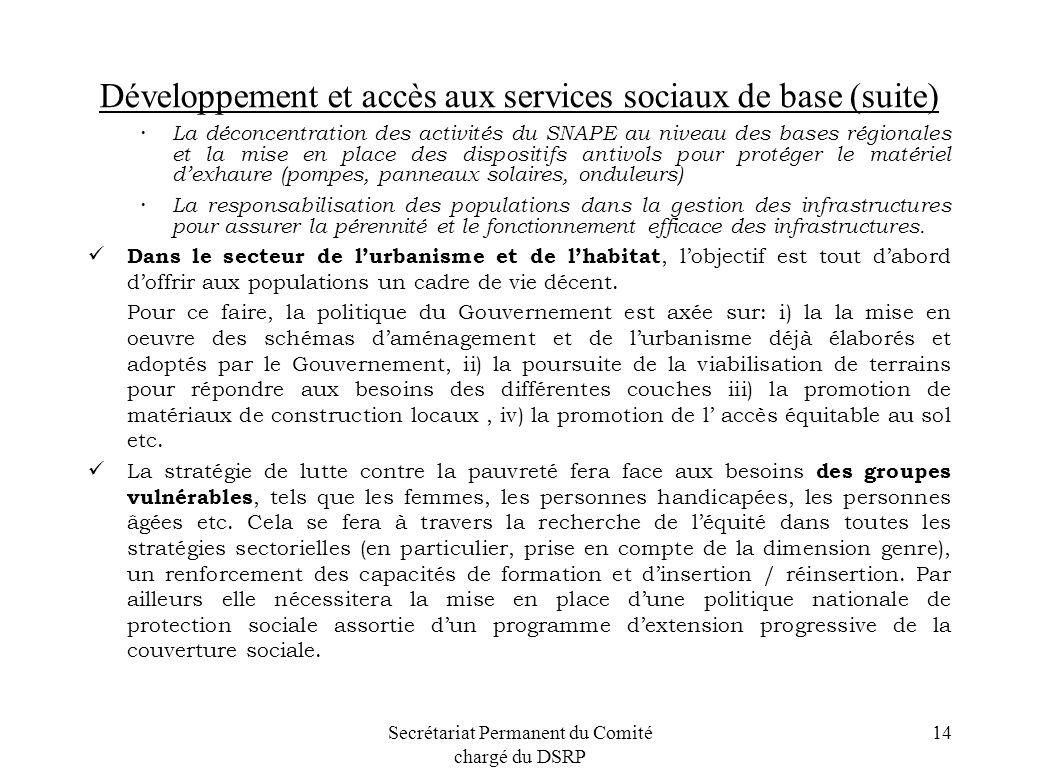 Secrétariat Permanent du Comité chargé du DSRP 14 Développement et accès aux services sociaux de base (suite) La déconcentration des activités du SNAP