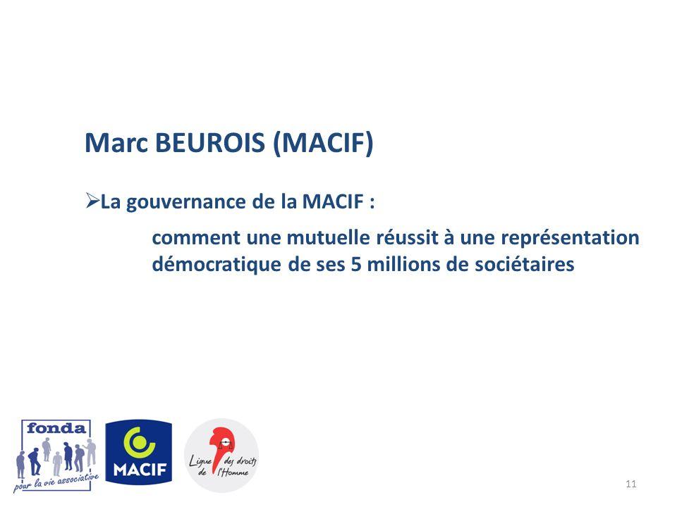 11 Marc BEUROIS (MACIF) La gouvernance de la MACIF : comment une mutuelle réussit à une représentation démocratique de ses 5 millions de sociétaires