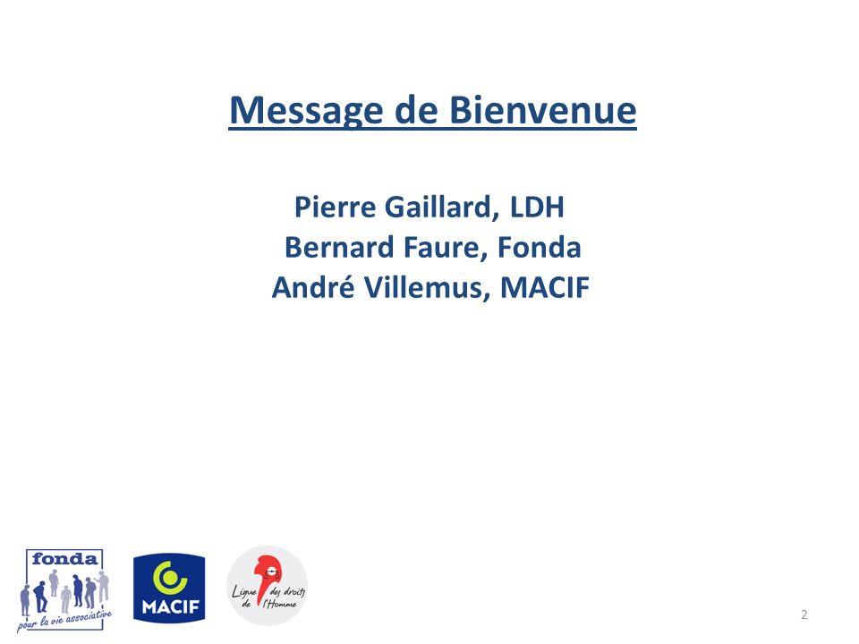2 Message de Bienvenue Pierre Gaillard, LDH Bernard Faure, Fonda André Villemus, MACIF