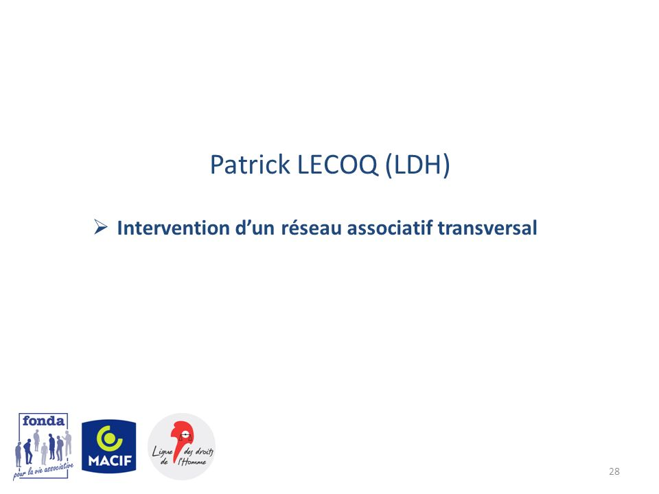 Patrick LECOQ (LDH) Intervention dun réseau associatif transversal 28