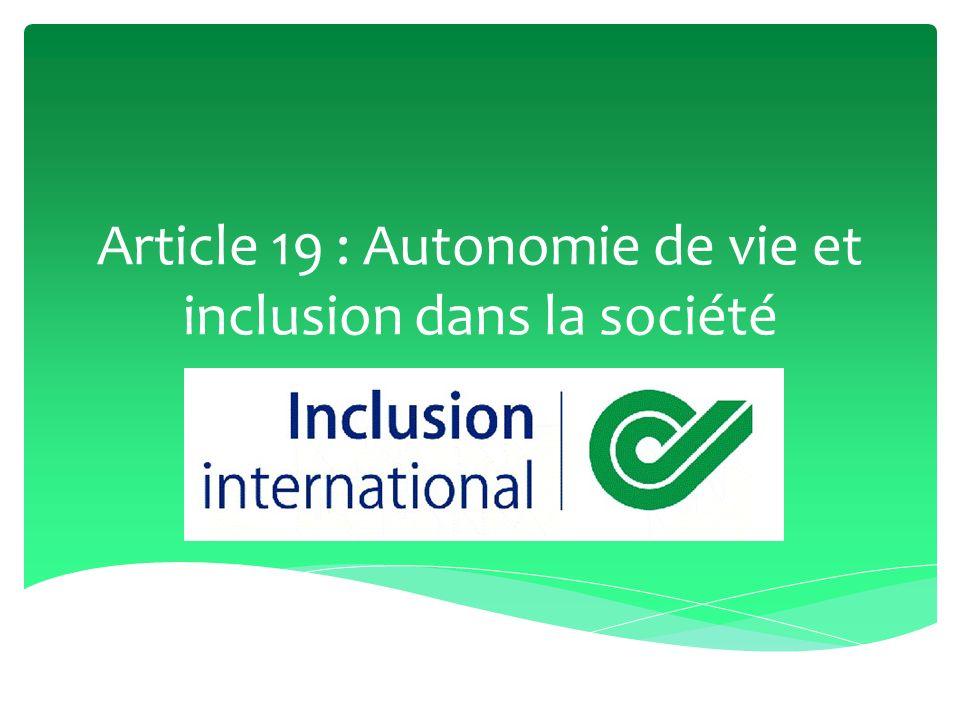 Article 19 : Autonomie de vie et inclusion dans la société