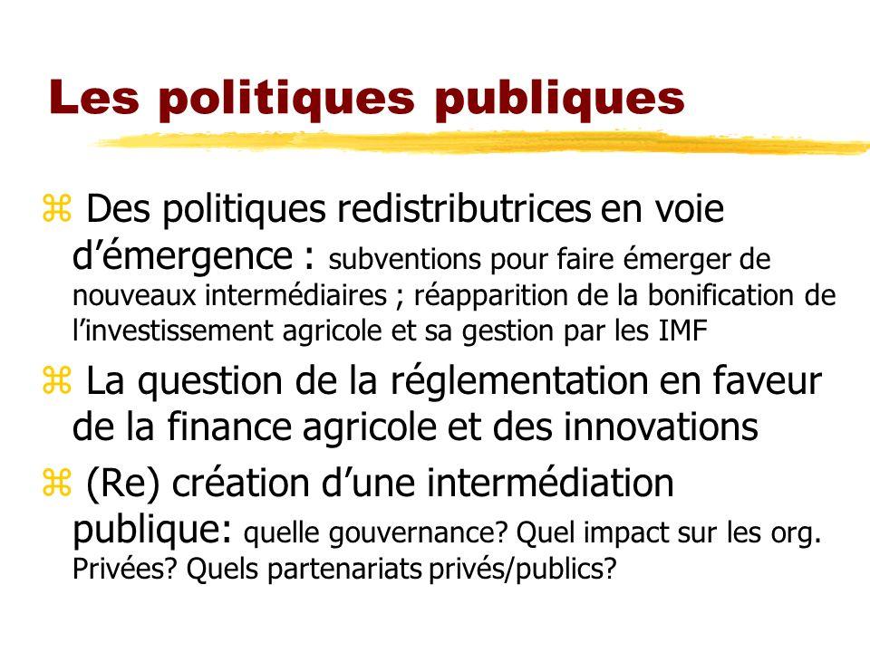 Les politiques publiques z Des politiques redistributrices en voie démergence : subventions pour faire émerger de nouveaux intermédiaires ; réappariti