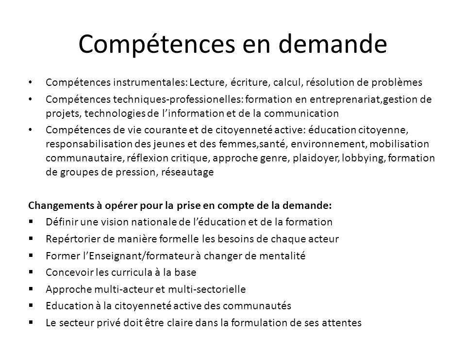 Compétences en demande Compétences instrumentales: Lecture, écriture, calcul, résolution de problèmes Compétences techniques-professionelles: formatio