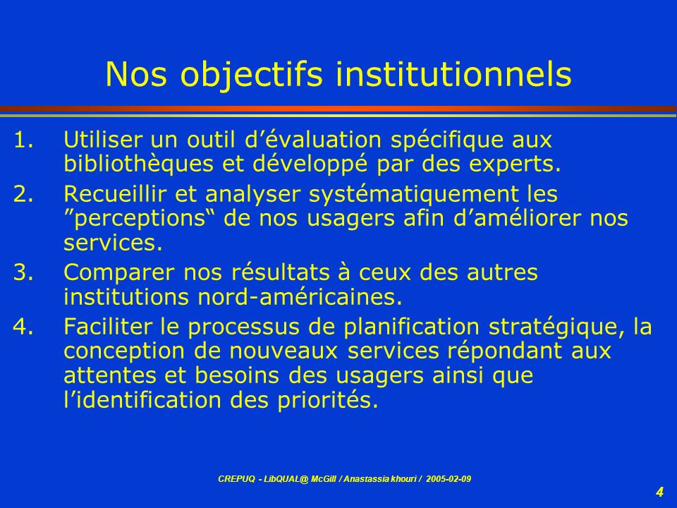 CREPUQ - LibQUAL@ McGill / Anastassia khouri / 2005-02-09 25 Les 5 questions qui ont reçu le plus haut score de «désirabilité» 2001-2004 QUESTIONS 2004200320022001 McGillARLMcGillARLMcGillARLMcGillARL Complete run of journal titles/Print and/or e-journals I need 1 2 1 5 810 617 Making electronic resources available from home or office 2 1 2 1 1 1* 3 3 Easy to use tools that enable me to find things on my own 3 6 4 4 3 410 7 The electronic information resources that I need 4 5 5 3n/a A library website enabling me to locate information on my own 5 3 3 2 4 1* 2 2 * Égalité de score (Score tie)