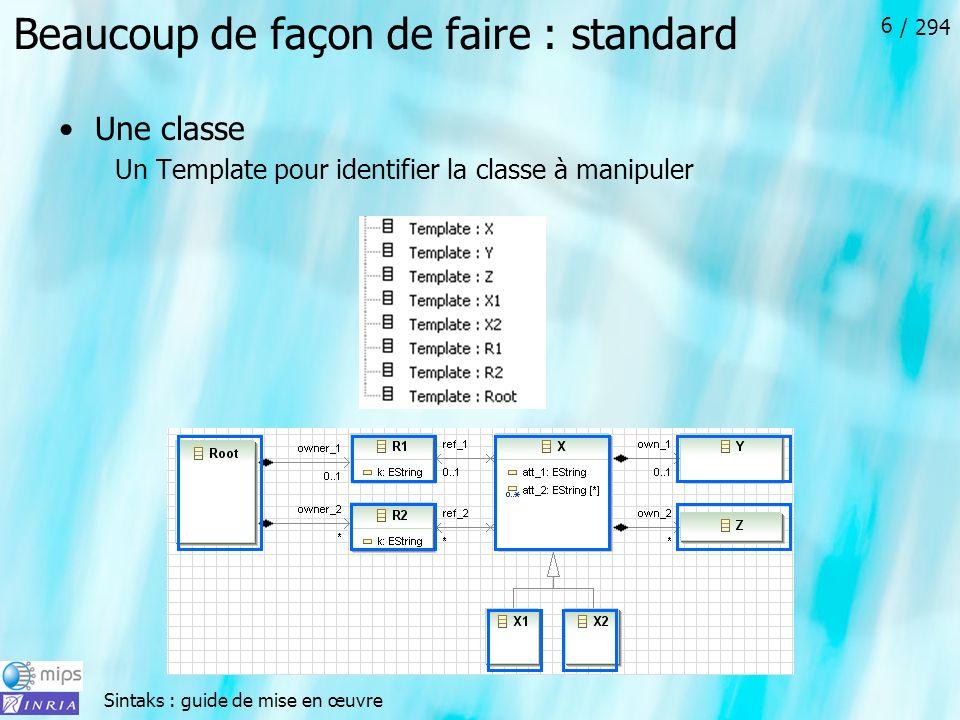 Sintaks : guide de mise en œuvre / 294 6 Beaucoup de façon de faire : standard Une classe Un Template pour identifier la classe à manipuler