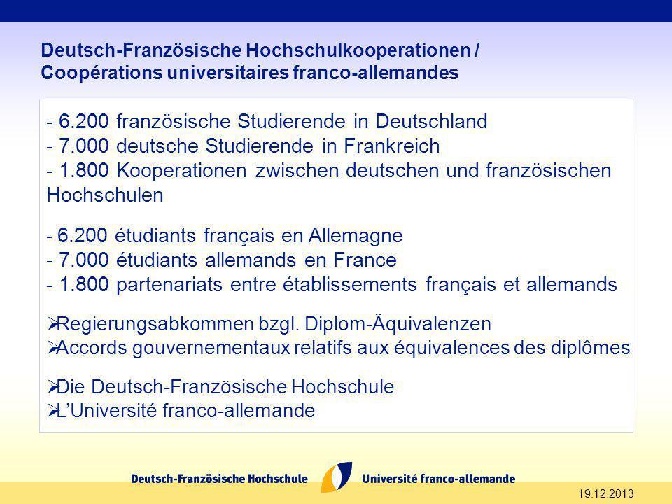 - 6.200 französische Studierende in Deutschland - 7.000 deutsche Studierende in Frankreich - 1.800 Kooperationen zwischen deutschen und französischen