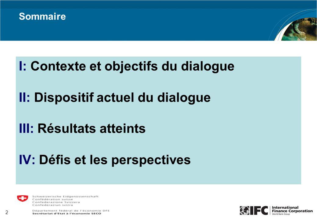 2 Sommaire I: Contexte et objectifs du dialogue II: Dispositif actuel du dialogue III: Résultats atteints IV: Défis et les perspectives