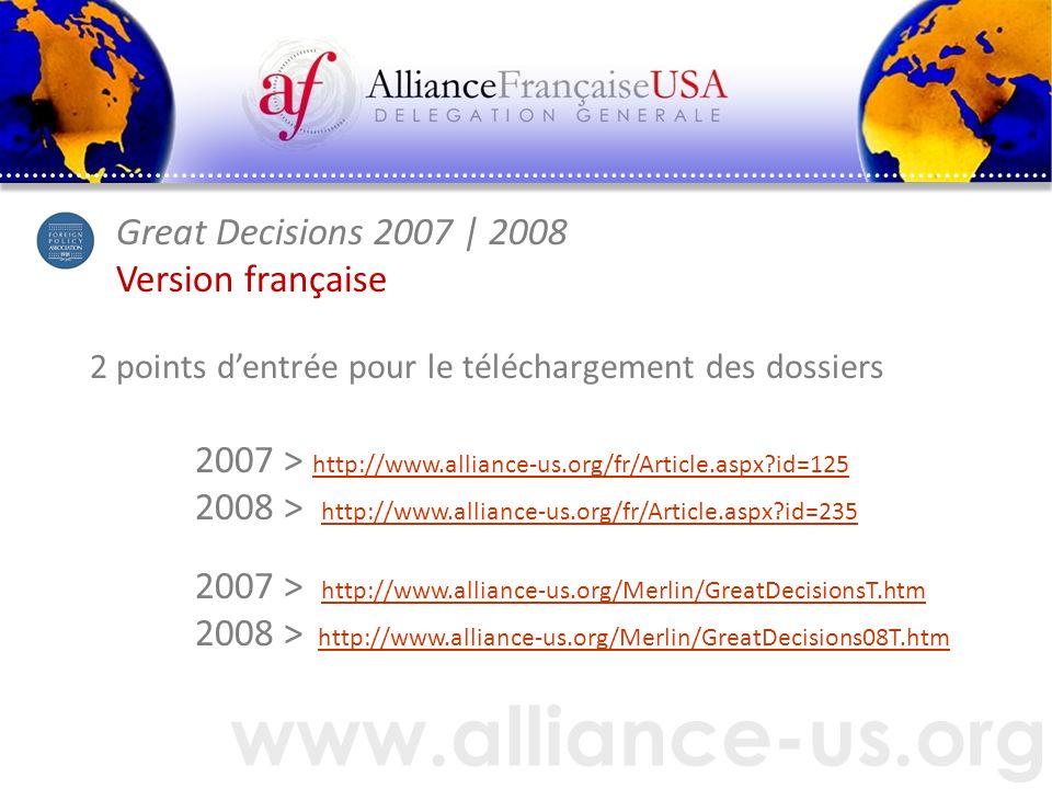 www.alliance-us.org Great Decisions 2007   2008 Version française 2 points dentrée pour le téléchargement des dossiers 2007 > http://www.alliance-us.o