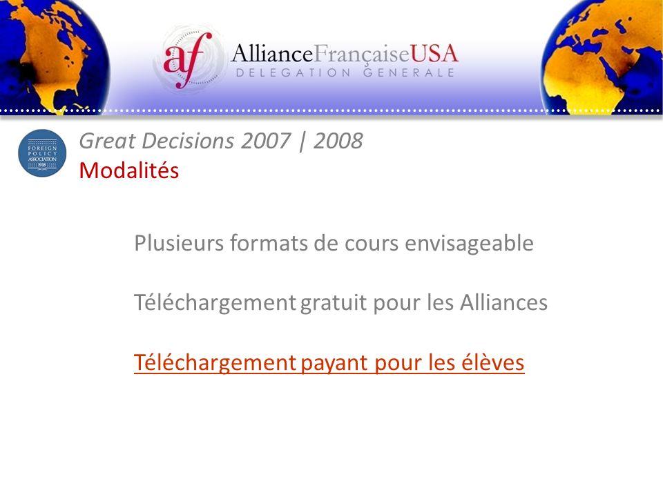 Pascal Saura – Délégation générale Alliance Française États-Unis Great Decisions 2007   2008 Modalités Plusieurs formats de cours envisageable Télécha
