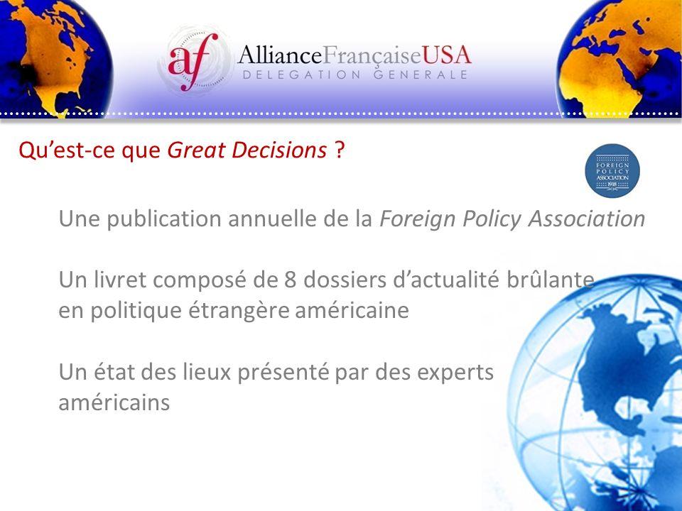 Quest-ce que Great Decisions ? Une publication annuelle de la Foreign Policy Association Un livret composé de 8 dossiers dactualité brûlante en politi