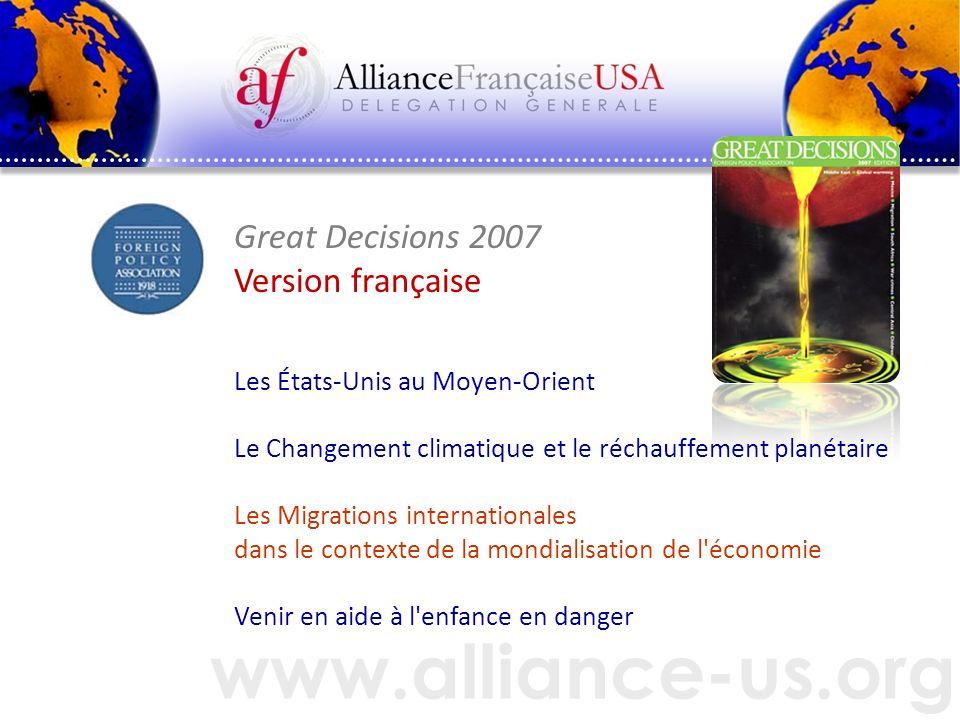 www.alliance-us.org Great Decisions 2007 Version française Les États-Unis au Moyen-Orient Le Changement climatique et le réchauffement planétaire Les