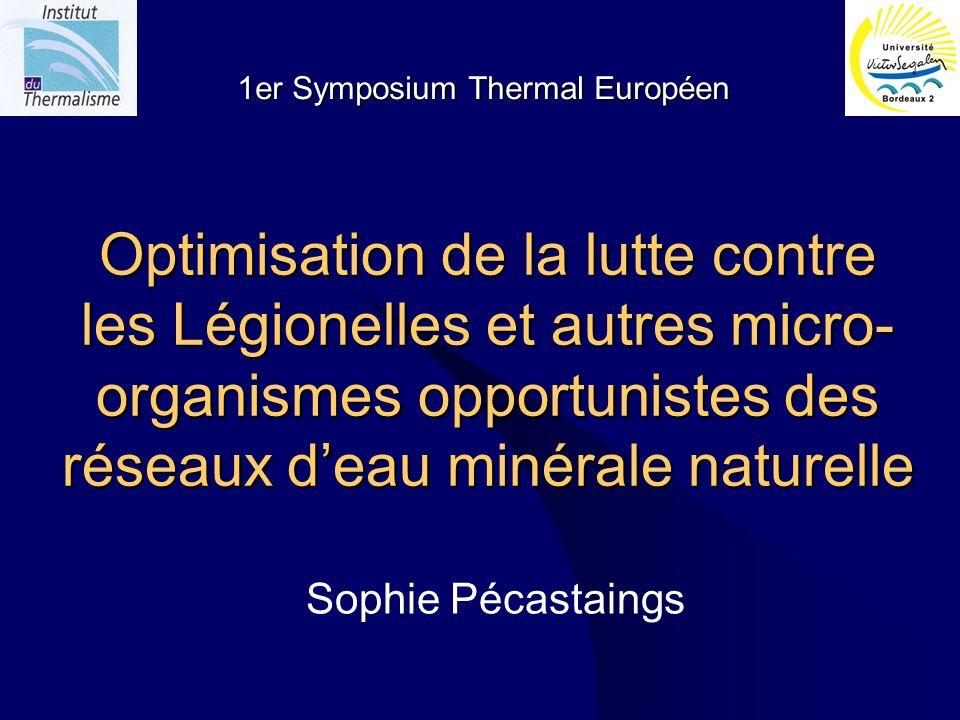 Optimisation de la lutte contre les Légionelles et autres micro- organismes opportunistes des réseaux deau minérale naturelle Sophie Pécastaings 1er S