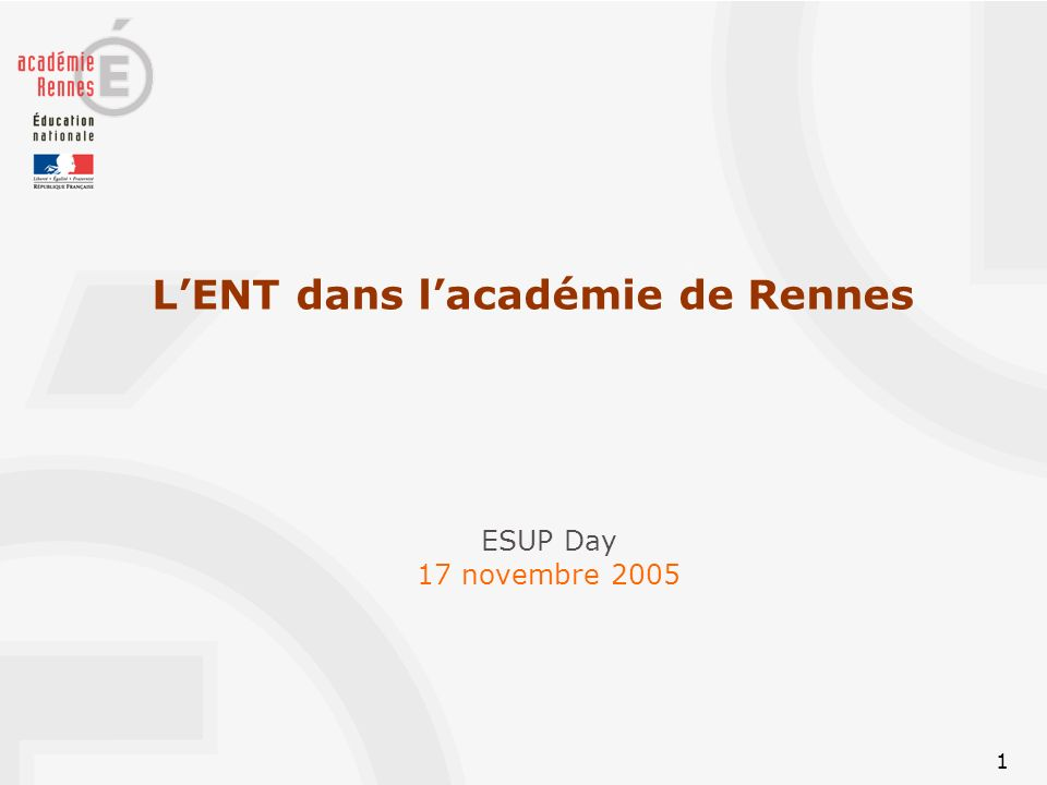 1 ESUP Day 17 novembre 2005 LENT dans lacadémie de Rennes