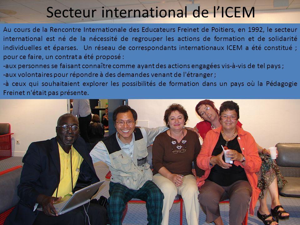 Secteur international de lICEM Au cours de la Rencontre Internationale des Educateurs Freinet de Poitiers, en 1992, le secteur international est né de