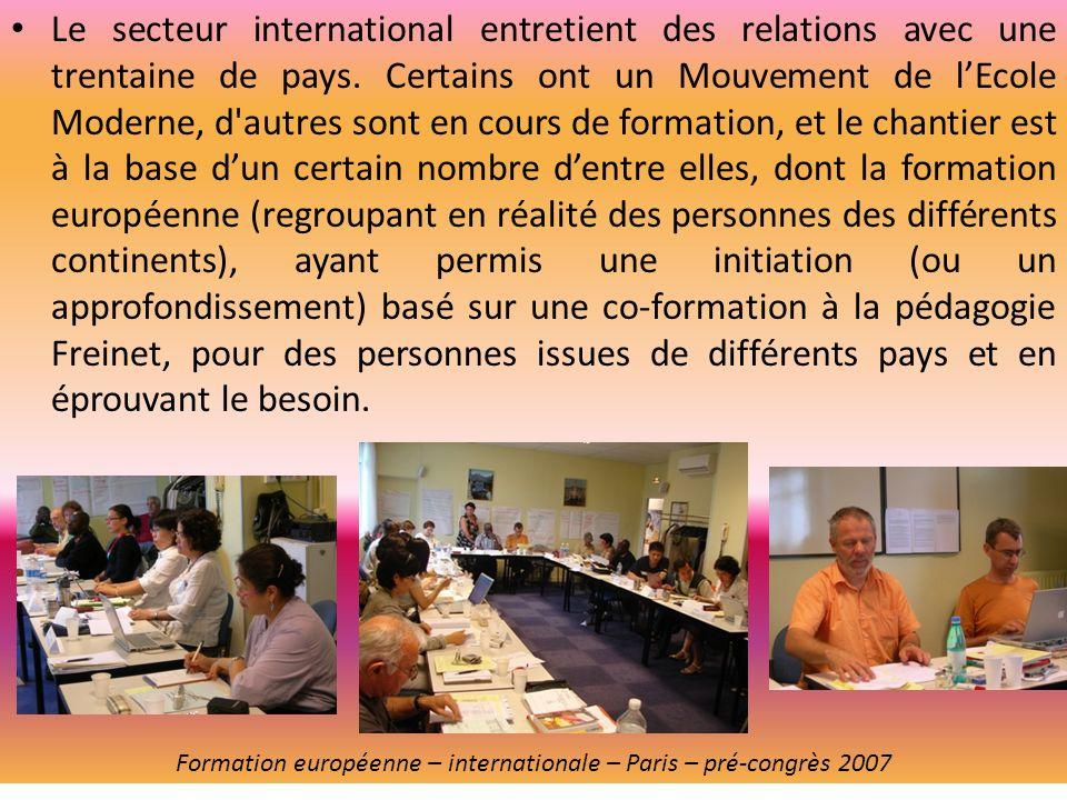 Le secteur international entretient des relations avec une trentaine de pays. Certains ont un Mouvement de lEcole Moderne, d'autres sont en cours de f