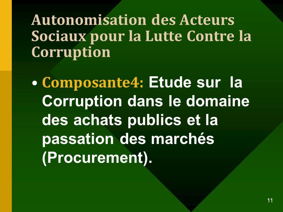 Autonomisation des Acteurs Sociaux pour la Lutte Contre la Corruption Composante4: Etude sur la Corruption dans le domaine des achats publics et la pa
