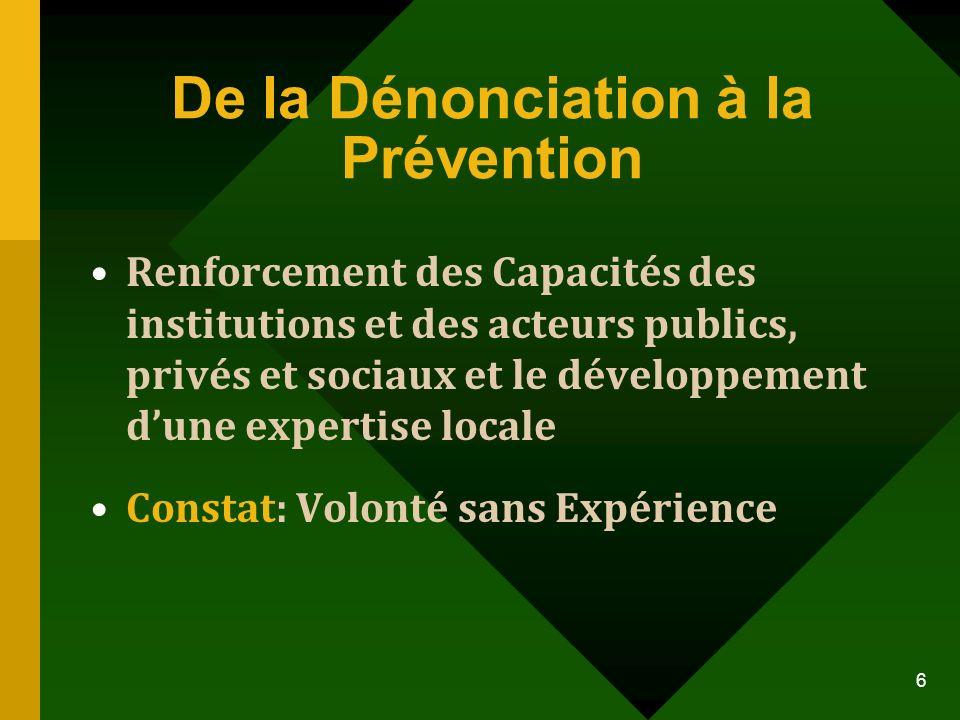De la Dénonciation à la Prévention Renforcement des Capacités des institutions et des acteurs publics, privés et sociaux et le développement dune expe