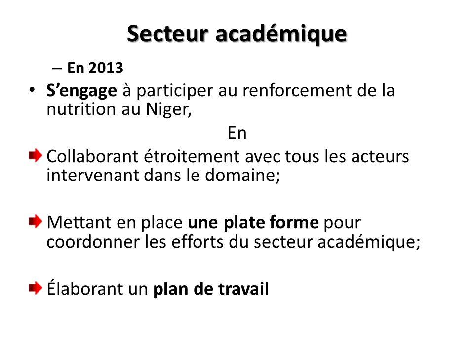 Secteur académique – En 2013 Sengage à participer au renforcement de la nutrition au Niger, En Collaborant étroitement avec tous les acteurs intervena