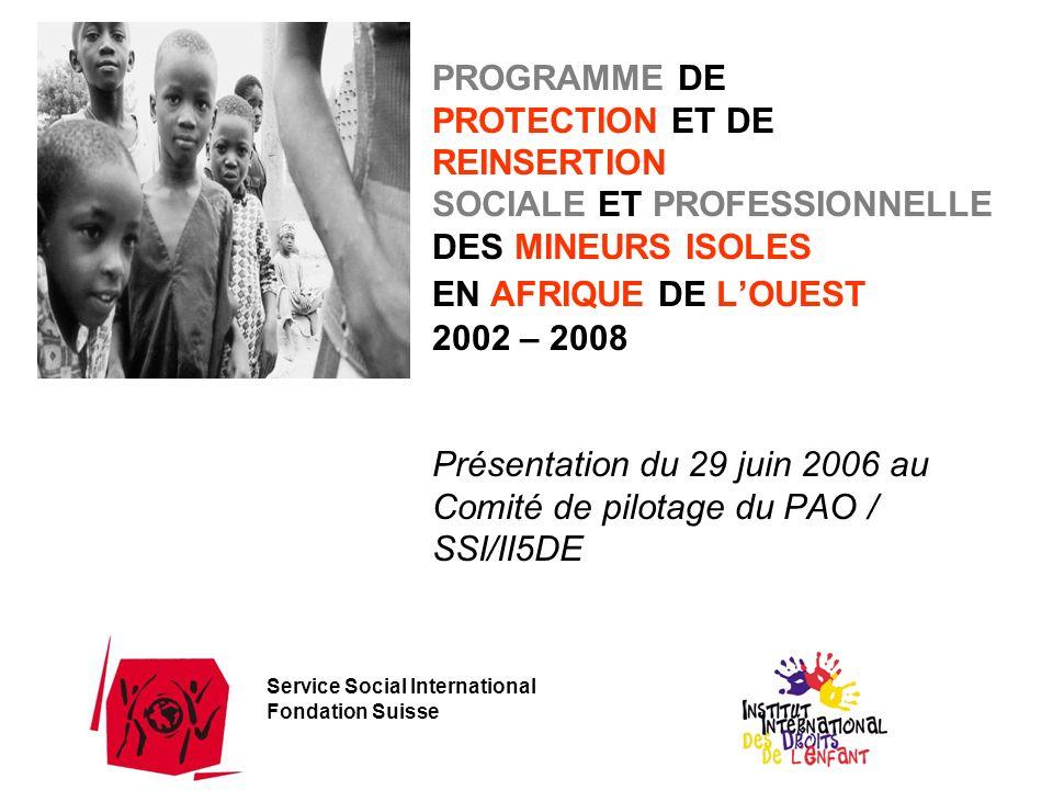 PROGRAMME DE PROTECTION ET DE REINSERTION SOCIALE ET PROFESSIONNELLE DES MINEURS ISOLES EN AFRIQUE DE LOUEST 2002 – 2008 Présentation du 29 juin 2006