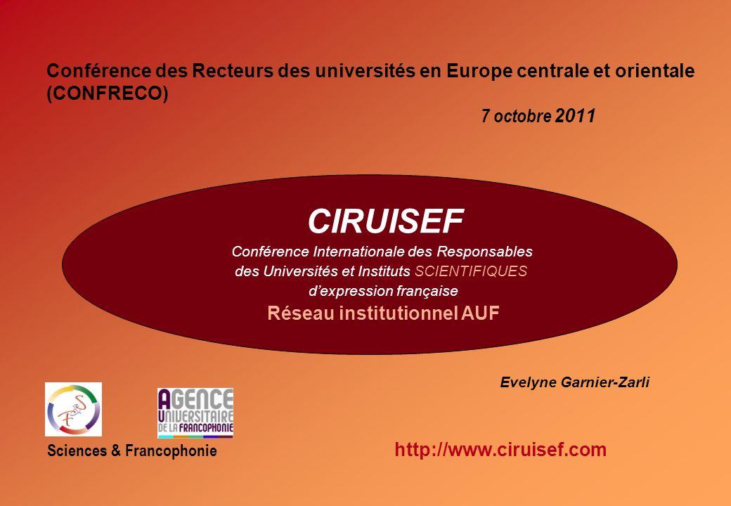 Conférence des Recteurs des universités en Europe centrale et orientale (CONFRECO) 7 octobre 2011 Evelyne Garnier-Zarli Sciences & Francophonie http:/